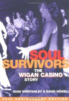 SOUL SURVIVORS REVISED EDTN: The Wigan Casino Story by Nowell, David Paperback