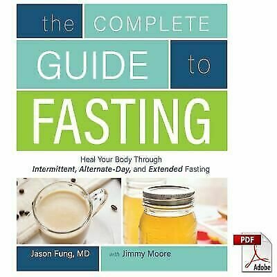 The Complete Guide to Fasting : Heal Your Body Through Intermittent,...[PDF]