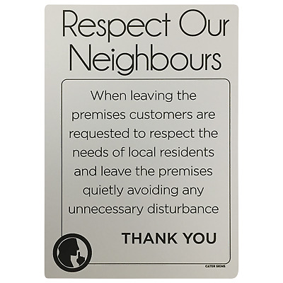Respect your Neighbours Please Leave Premises Quietly sign - Matt Silver