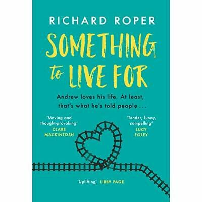 Something to Live For: Thea most uplifting and life-af - Hardback NEW Roper, Ri