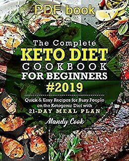 The Complete Keto Diet Cookbook For Beginners 2019 [PDF version]