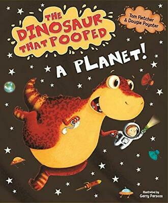 The Dinosaur That Pooped A Planet! by Tom Fletcher and Dougie Poynter Paperback