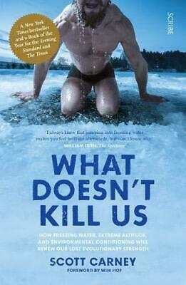 What Doesn't Kill Us by Scott Carney and Wim Hof Paperback NEW Book