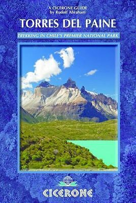 Torres del Paine: Trekking in Chile's Premier National Park [A Cicerone Guide]