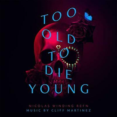 Too Old To Die Young (Original Series Soundtrack) - Cliff Martinez (NEW 2CD)