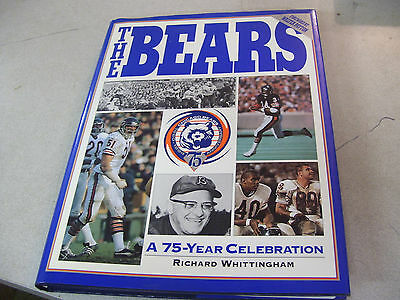 1994 The Chicago Bears A 75 Year Celebration Hardcover by Richard Whittingham