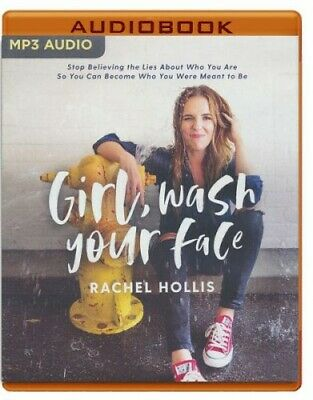 Girl, Wash Your Face: Stop Believing the Lies About Who You Are so You Can