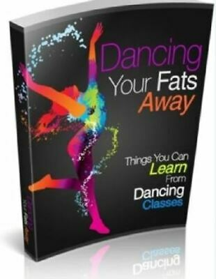 Dancing Your Fats Away PDF e book with Full Master Resell Rights Free Shipping