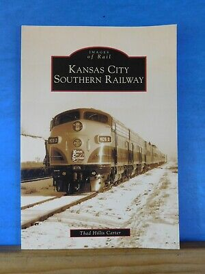 Images of Rail Kansas City Southern Railway by Thad Carter Soft Cover