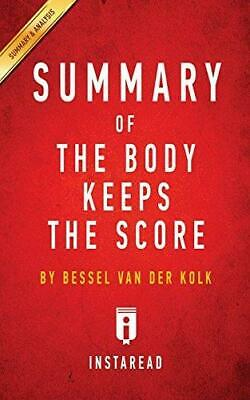 Summary of the Body Keeps the Score by Instaread Summaries New Paperback Book
