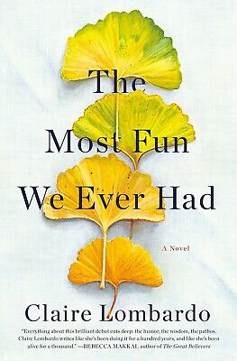 The Most Fun We Ever Had A Novel Hardcover by Claire Lombardo BEST SELLER NEW