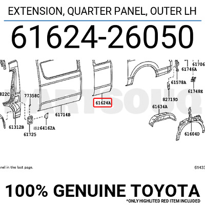 6162426050 Genuine Toyota EXTENSION, QUARTER PANEL, OUTER LH 61624-26050