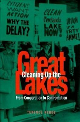 Cleaning Up the Great Lakes: From Cooperation to Confrontation: By Kehoe, Ter...