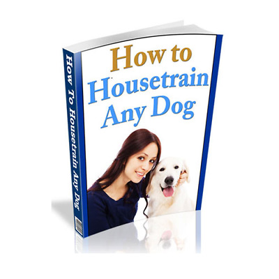 Book PDF How To Housetrain Any Dog + Gift With Master Resell Rights MRR