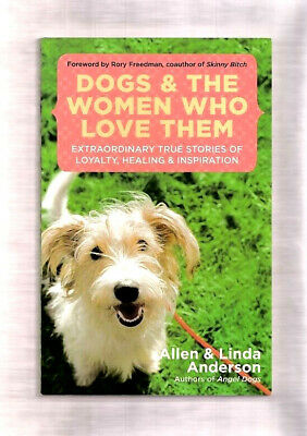 Dogs & The Women Who Love Them By Allen & Linda Anderson~2010 Signed 1St Edition