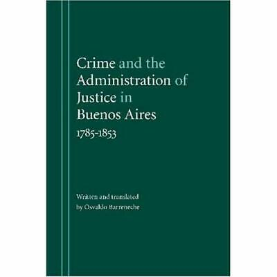 Crime and the Administration of Justice in Buenos Aires - Hardcover NEW Barrenec