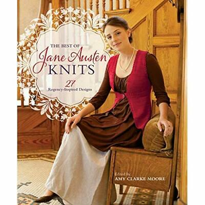 The Best of Jane Austen Knits: 27 Regency-Inspired Desi - Paperback NEW Amy Clar