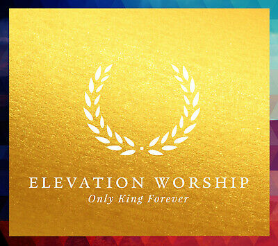 Elevation Worship • Only King Forever CD 2014 Essential Worship •• NEW ••