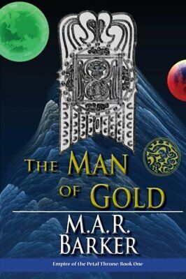 The Man of Gold: Volume 1 (Empire of the Petal Throne)-M.A.R. Barker