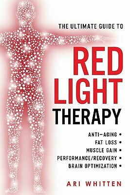The Ultimate Guide To Red Light Therapy by Ari Whitten (E-B00K, 2018)