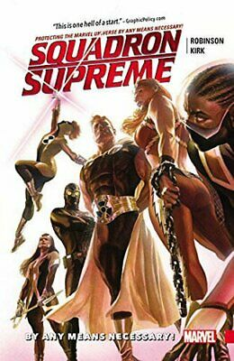 Squadron Supreme Vol. 1: By Any Means Necessary! by James Robinson Book The