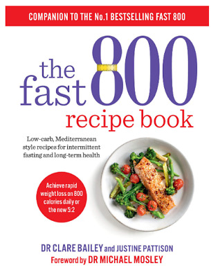 The Fast 800 Recipe Book Low-carb Mediterranean Recipes for Intermittent Fasting