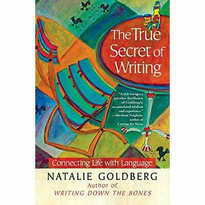 The True Secret of Writing: Connecting Life with Langua - Paperback NEW Natalie