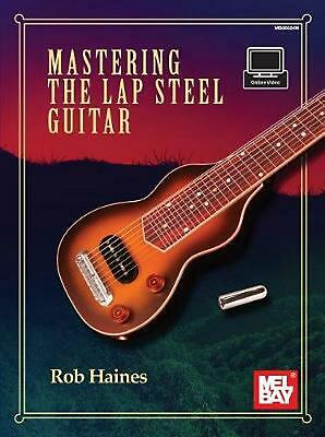 Mastering the Lap Steel Guitar by Rob Haines (English) Paperback Book Free Shipp
