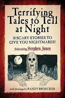Terrifying Tales to Tell at Night: 10 Scary Stories to Give You Nightmares! Pape