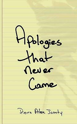 Apologies That Never Came by Pierre Alex Jeanty (English) Paperback Book Free Sh