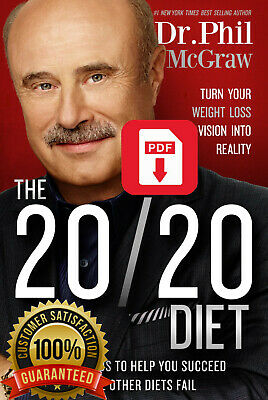 The 20/20 Diet : Turn Your Weight Loss Vision into Reality by Phil McGraw P.D.F