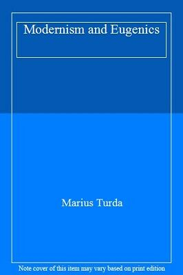 Modernism and Eugenics by Turda, Marius  New 9780230230835 Fast Free Shipping,,