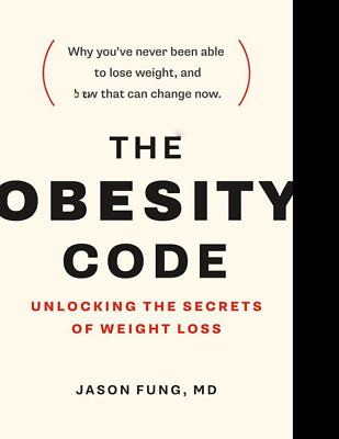 The Obesity Code: Unlocking the Secrets of Weight Loss [ρḒ₣, Ėρц฿, ҜιηḓĻẹ]