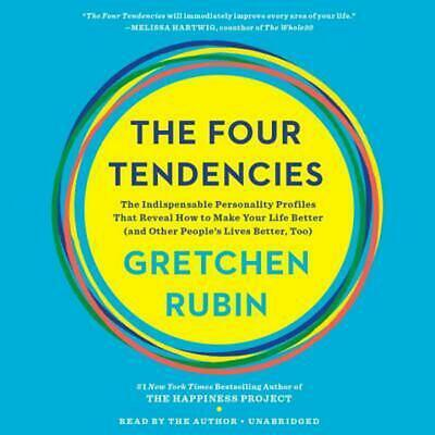 The Four Tendencies: The Indispensable Personality Profiles That Reveal How to M