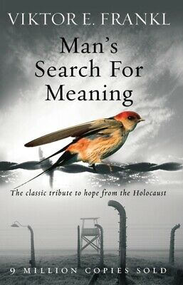 Man's Search For Meaning: The classic tribute to hope from the Ho...