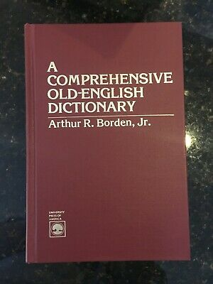 """A Comprehensive Old-English Dictionary"" Arthur R. Borden Jr."