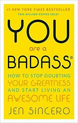 You Are a Badass®: How to Stop Doubting Your Greatness