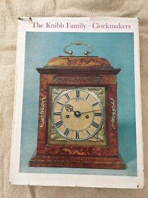 The Knibb Family - Clockmakers by Ronald A Lee 1964 1st ed HB (39/1000)