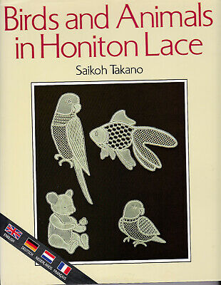 BIRDS and ANIMALS IN HONITON LACE SAIKOH TAKANO - LACE PATTERNS  multi language