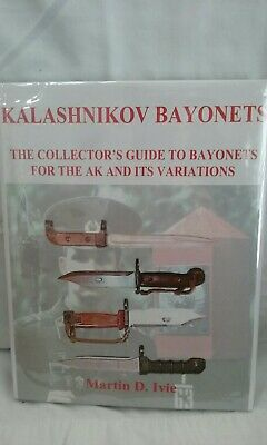 Book Kalashnikov Bayonet The Collector's Guide To Bayonets For The AK And Its...