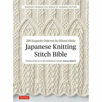 Japanese Knitting Stitch Bible: 260 Exquisite Patterns  - Paperback NEW Shida, H