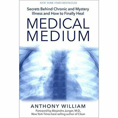 Medical Medium: Secrets Behind Chronic and Mystery Illn - Hardcover NEW William,