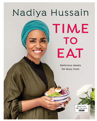 Time To Eat Cookbook Hardcover Nadiya Hussain Mouth Watering Kitchen Recipes
