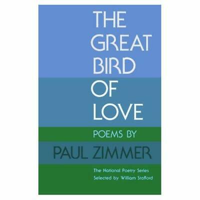 The Great Bird of Love: Poems (National Poetry) - Paperback NEW Zimmer, Paul 198