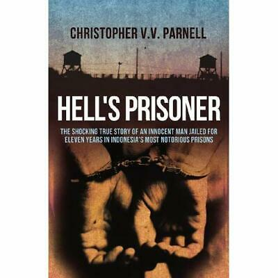 Hell's Prisoner: The Shocking True Story Of An Innocent - Paperback NEW Parnell,