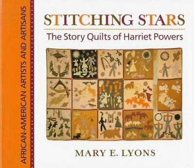 Stitching Stars Story Quilts Of Harriet Powers Mary E Lyons Book First Edition