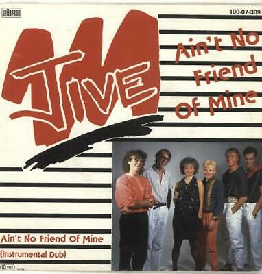 "Jive Ain't No Friend Of Mine 7"" vinyl single record German 100·07·309"