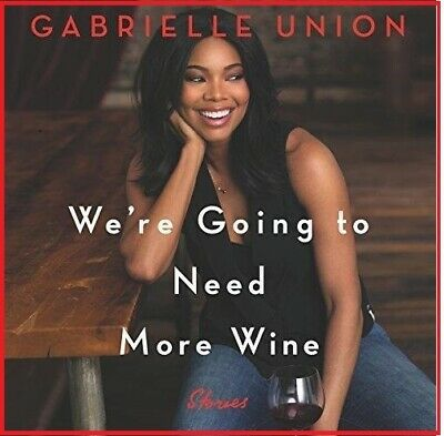 We're Going to Need More Wine by Gabrielle Union (audiobook, Fast e-Delivery)