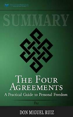 Summary of the Four Agreements: A Practical Guide to Personal Freedom (A Toltec
