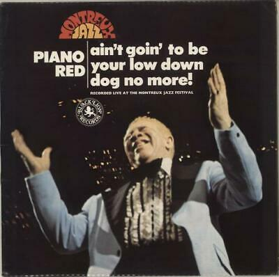 Piano Red Ain't Goin' To Be Your Low Down Dog No More vinyl LP album record UK